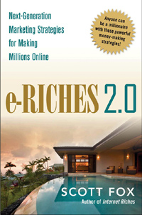 eRiches 2.0 Online Marketing book by Scott Fox