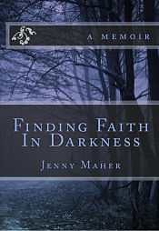 Finding Faith in Darkness Memoir