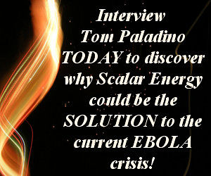 Tom Paladino Scalar Energy Ebola Expert