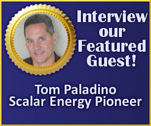 Tom Paladino Scalar Energy Interview Guest
